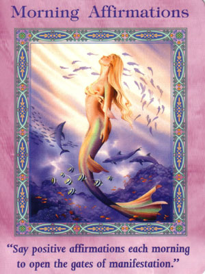 Morning Affirmations Card Extended Description - Mermaids and Dolphins Oracle Cards by Doreen Virtue
