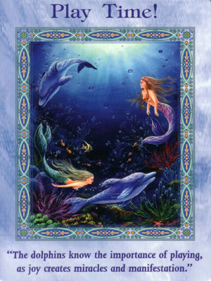 Play Time Card Extended Description - Mermaids and Dolphins Oracle Cards by Doreen Virtue