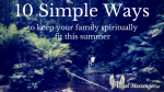 10 Simple Ways to Keep Your Family Spiritually Fit this Summer