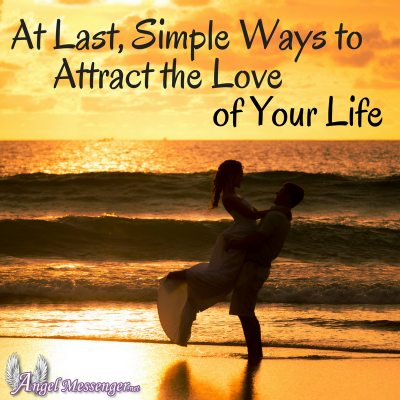 At Last, Simple Ways to Attract the Love of Your Life