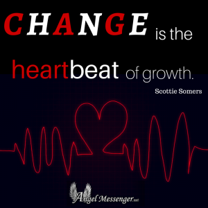 Change is the heartbeat of growth.
