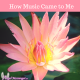How Music Came to Me