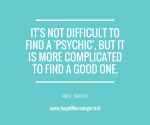 It's not difficult to find a 'psychic',