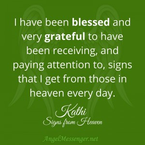 Kathi on Signs and Messages from Heaven