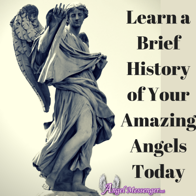 Learn a Brief History of Your Amazing Angels Today