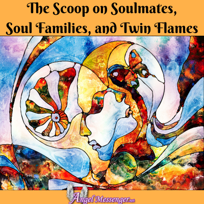 The Scoop on Soulmates, Soul Families, and Twin Flames Now
