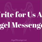 Write for Us At Angel Messenger